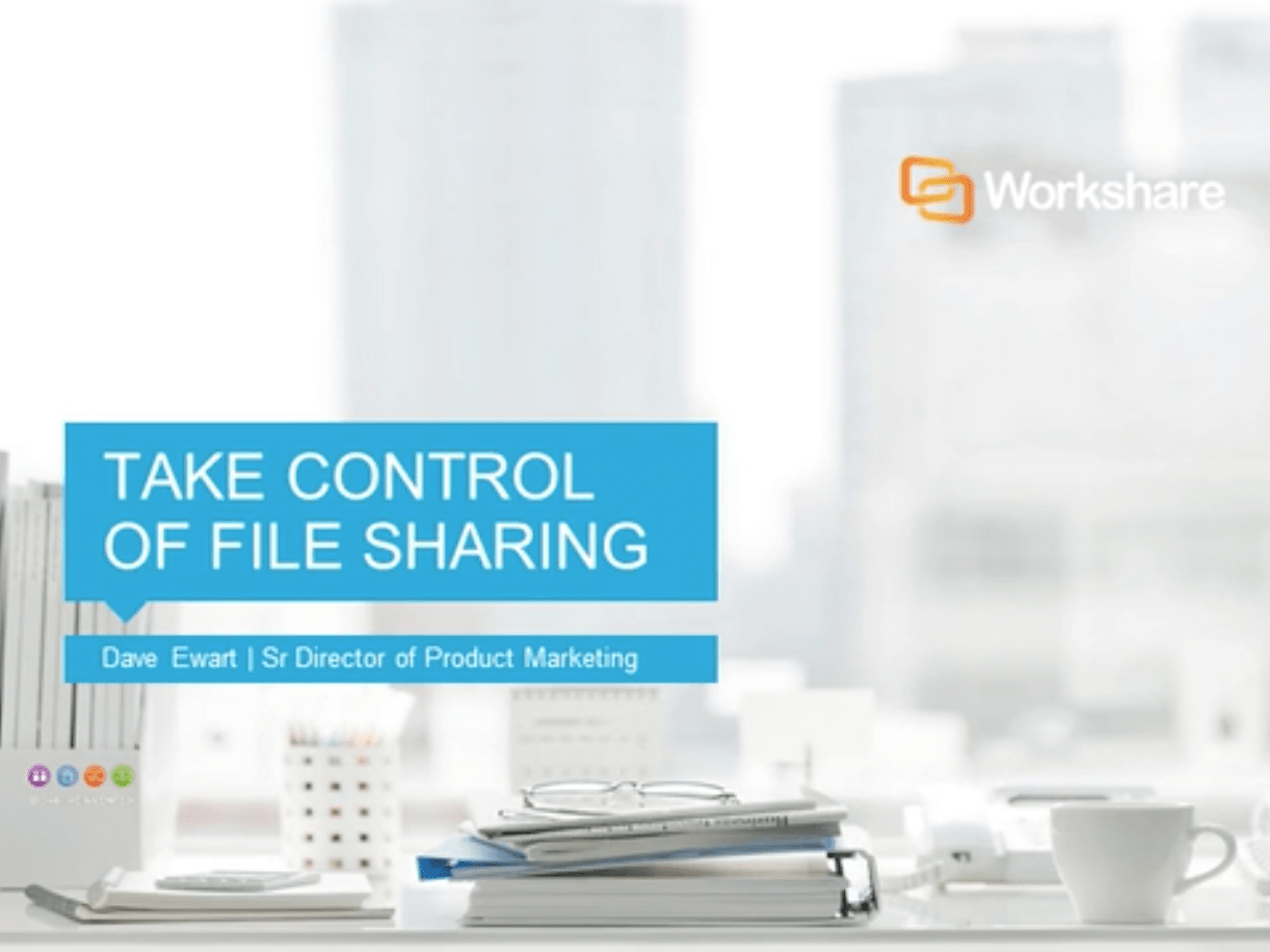 Take Control of Unsecure File Sharing with Workshare
