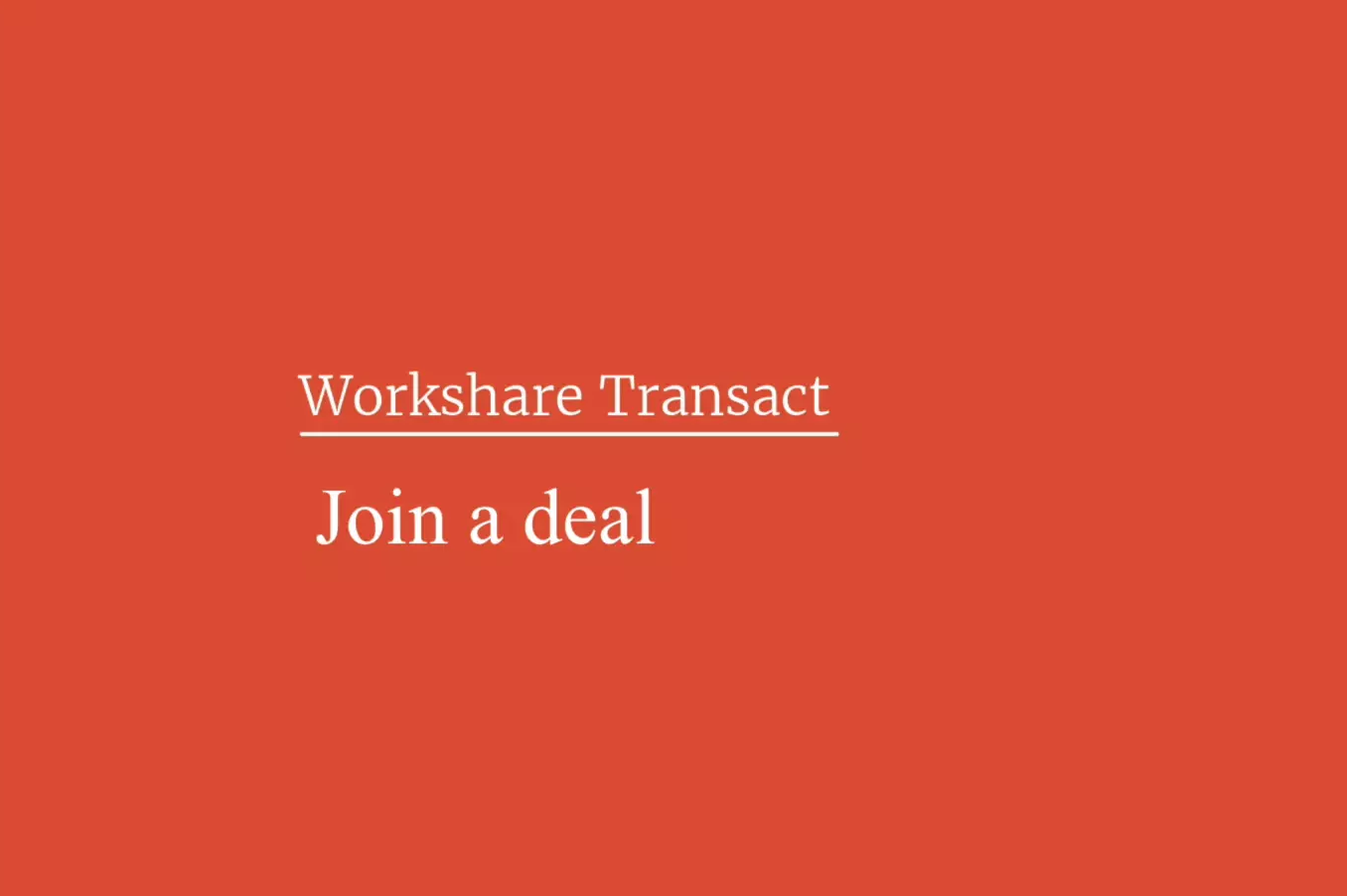 Workshare Transact - Join a deal