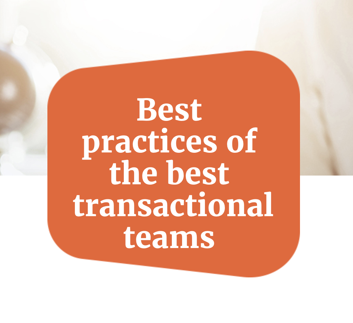 Best practices of the best transactional teams
