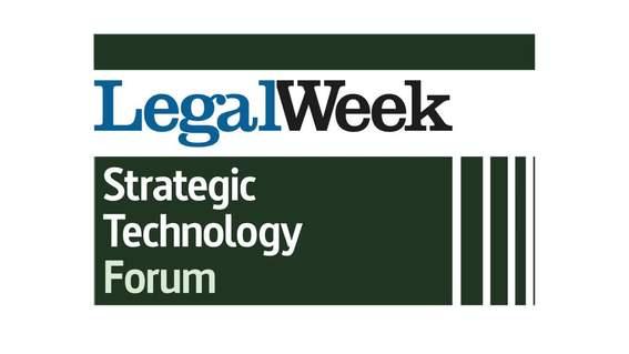 Legal Week Strategic Technology Forum