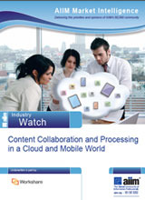 AIIM Industry Watch: Content Collaboration and Processing in a Cloud and Mobile World